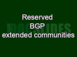 Reserved BGP extended communities PowerPoint PPT Presentation