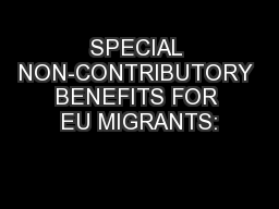 SPECIAL NON-CONTRIBUTORY BENEFITS FOR EU MIGRANTS: PowerPoint PPT Presentation