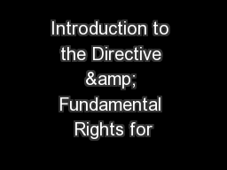 Introduction to the Directive & Fundamental Rights for