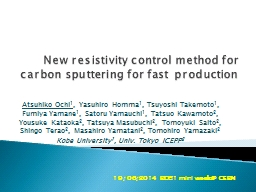 New resistivity control method for carbon sputtering for