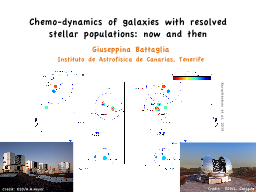 Chemo-dynamics of galaxies with resolved stellar population