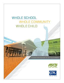 WHOLE SCHOOL WHOLE COMMUNITY WHOLE CHILD A Collaborative Approach to Learning an