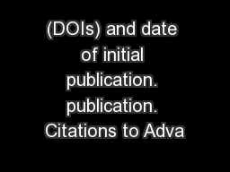(DOIs) and date of initial publication. publication. Citations to Adva