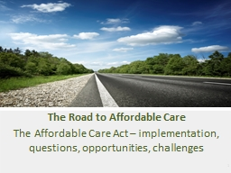 1 The Road to Affordable Care PowerPoint PPT Presentation