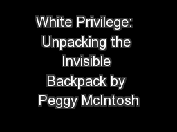 White Privilege:  Unpacking the Invisible Backpack by Peggy McIntosh