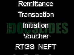Electronic Remittance Transaction Initiation Voucher RTGS  NEFT Application form