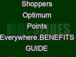 Earn Shoppers Optimum Points Everywhere.BENEFITS GUIDE Shoppers Optimu