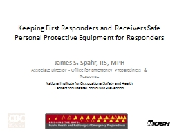 Keeping First Responders and Receivers Safe