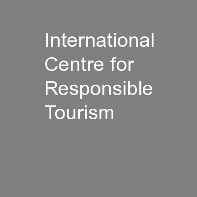 International Centre for Responsible Tourism PowerPoint PPT Presentation