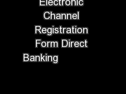 Electronic Channel Registration Form Direct Banking