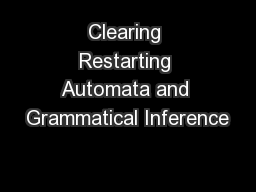 Clearing Restarting Automata and Grammatical Inference PowerPoint PPT Presentation