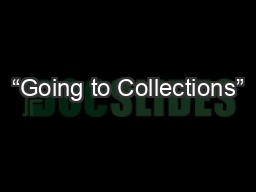 """""""Going to Collections"""""""