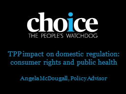 TPP impact on domestic regulation: consumer rights and publ