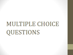 MULTIPLE CHOICE QUESTIONS PowerPoint PPT Presentation