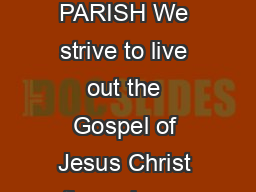 First Sunday of Lent February    WELCOME TO BLESSED S ACRAMENT PARISH We strive to live out the Gospel of Jesus Christ through our life of prayer centered on the Eucharist and through the formation o