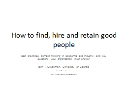 How to find, hire and retain good people