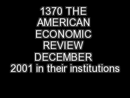 1370 THE AMERICAN ECONOMIC REVIEW DECEMBER 2001 in their institutions