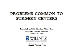 PROBLEMS COMMON TO SURGERY CENTERS