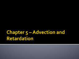 Chapter 5 – Advection and Retardation