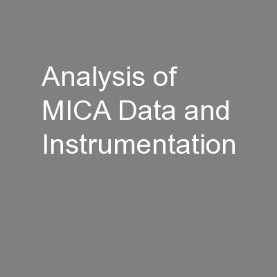 Analysis of MICA Data and Instrumentation