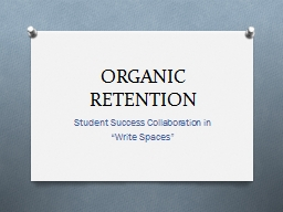 ORGANIC RETENTION