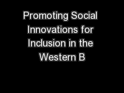 Promoting Social Innovations for Inclusion in the Western B
