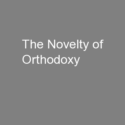 The Novelty of Orthodoxy