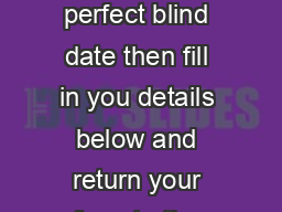 Circle the answer that best describes our idea of the perfect blind date then fill in you details below and return your form to the Scarborough Library Public Services desk