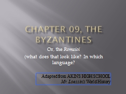 Chapter 09, The Byzantines PowerPoint PPT Presentation