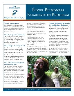 River Blindness Elimination Program What is river blindness River blindness also known as oncho cerciasis is a parasitic infection that can cause intense itching skin discoloration rashes and eye dis