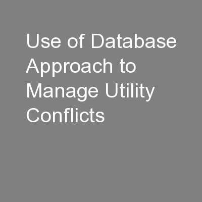 Use of Database Approach to Manage Utility Conflicts PowerPoint PPT Presentation
