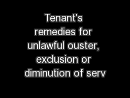 Tenant's remedies for unlawful ouster, exclusion or diminution of serv