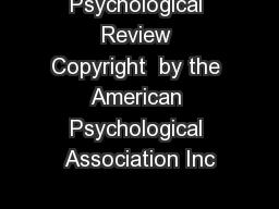 Psychological Review Copyright  by the American Psychological Association Inc