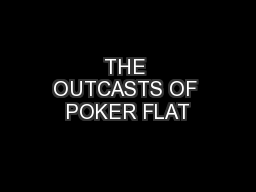 """""""The outcasts of poker flat"""" - PPT"""