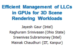 Efficient Management of LLCs in GPUs for 3D Scene Rendering PowerPoint PPT Presentation