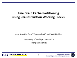 Fine Grain Cache Partitioning
