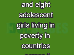 Five hundred and eight adolescent girls living in poverty in  countries across f PDF document - DocSlides