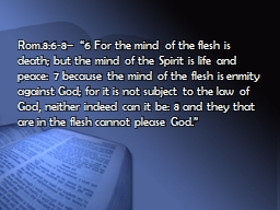 """Rom.8:6-8– """"6 For the mind of the flesh is death; but t"""