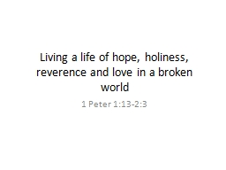 Living a life of hope, holiness, reverence and love in a br