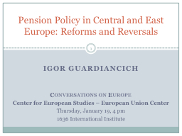 Pension Policy in Central and East Europe: Reforms and Reve