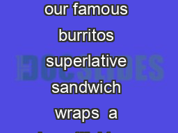 PLATTERS  all platters serve  people burrito bonanza  a great assortment of our famous burritos superlative sandwich wraps  a beautiful tray of assorted sandwich wraps cool combo platter  mix and ma