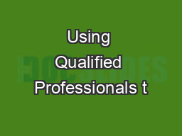 Using Qualified Professionals t