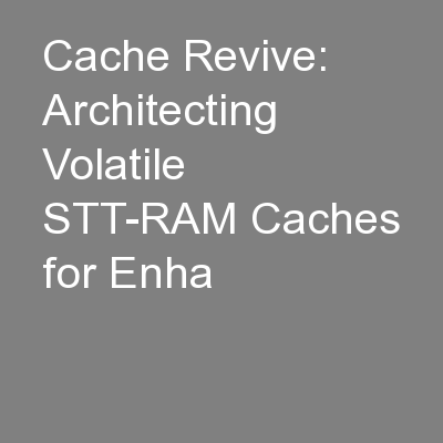Cache Revive: Architecting Volatile STT-RAM Caches for Enha