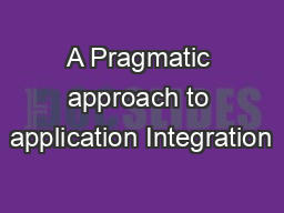 A Pragmatic approach to application Integration