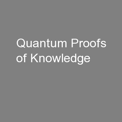 Quantum Proofs of Knowledge PowerPoint PPT Presentation