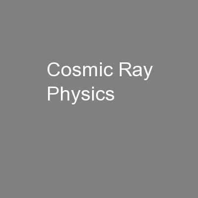Cosmic Ray Physics PowerPoint PPT Presentation