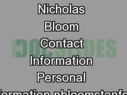 January  Nicholas Bloom Contact Information Personal Information nbloomstanford