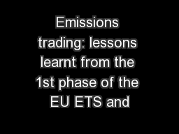 Emissions trading: lessons learnt from the 1st phase of the EU ETS and