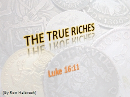 THE TRUE RICHES PowerPoint PPT Presentation