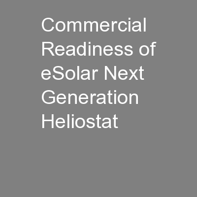 Commercial Readiness of eSolar Next Generation Heliostat